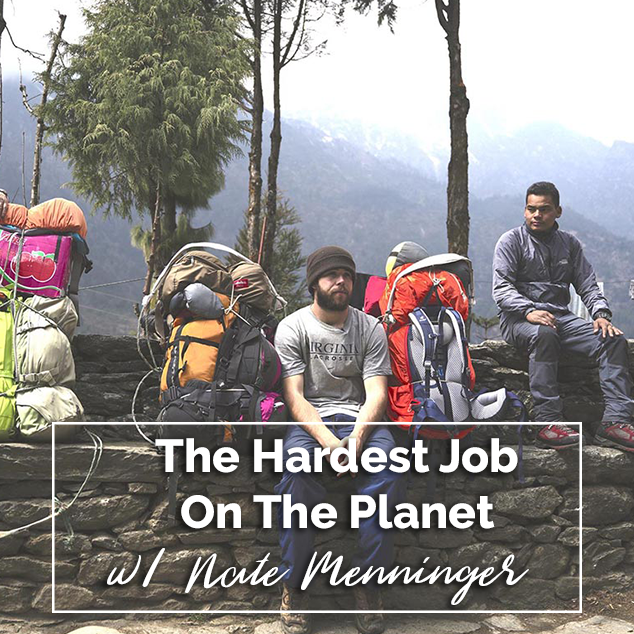 The Hardest Job On The Planet w/ Nate Menninger