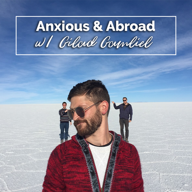 Extra Pack Of Peanuts Podcast Anxious & Abroad w/ Gilad Gamliel