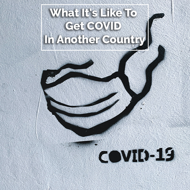 Extra Pack of Peanuts Podcast What It's Like To Get COVID In Another Country