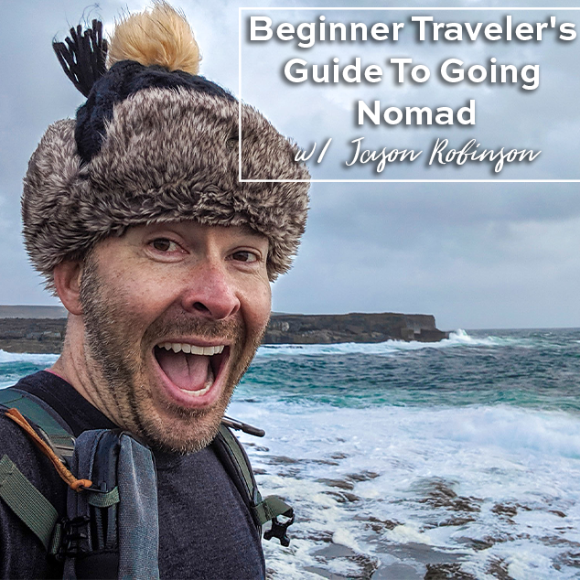 Extra Pack of Peanuts Podcast Beginner Traveler's Guide To Going Nomad _ Jason Robinson