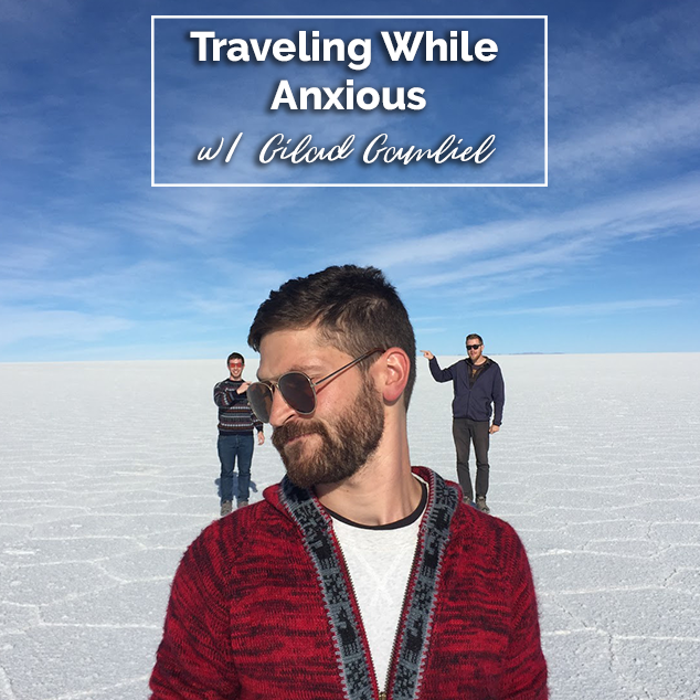 Extra Pack of Peanuts Podcast Traveling While Anxious with Gilad Gamliel